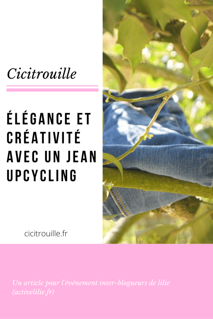 Elégance et créativité avec un jean upcycling, le pouvoir des mots de Cicitrouillr